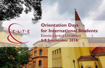 We warmly invite all international students to our Orientation Days for the Autumn Semester 2016/2017 at ELTE.