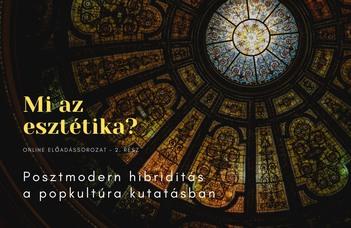 Posztmodern hibriditás a popkultúra kutatásában